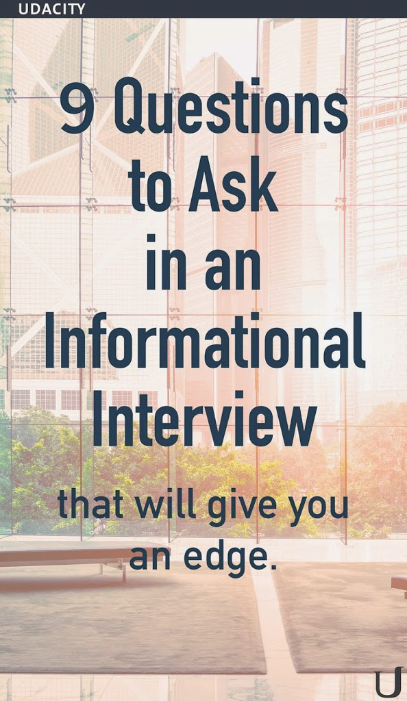 9 Questions to Ask in an Informational Interview.  via Udacity