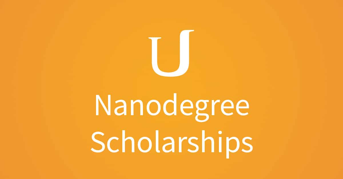 Udacity offers nanodegree scholarships