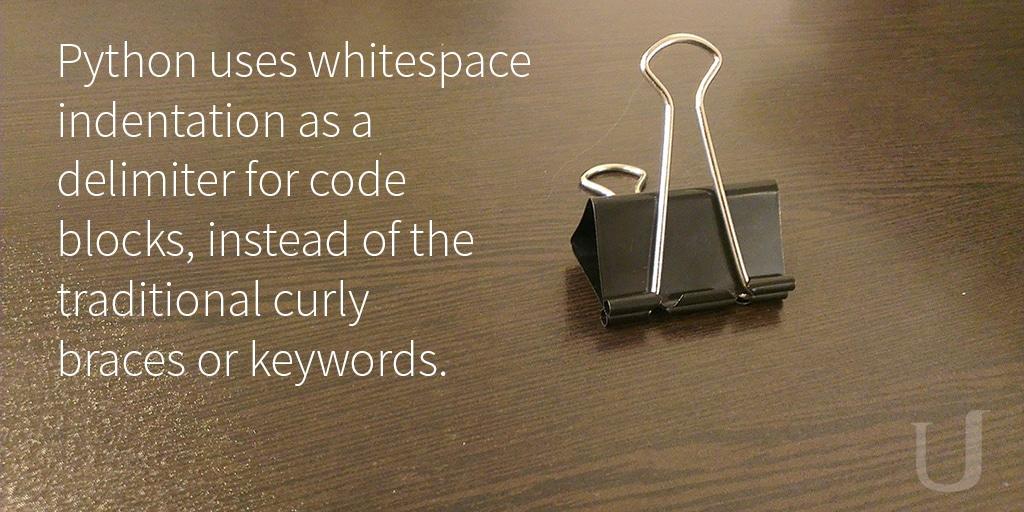 Python uses whitespaces. via Udacity