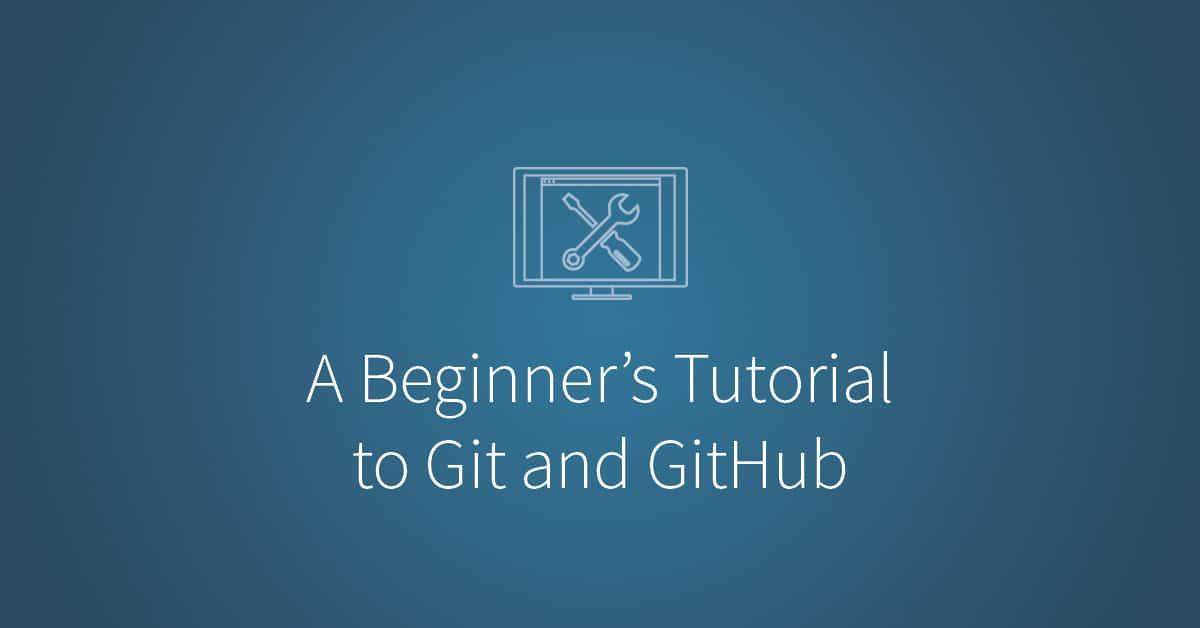 Beginner's Tutorial to Git and GitHub