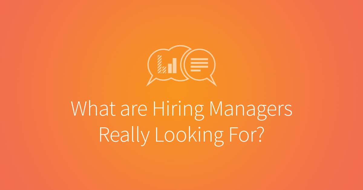 The #1 Thing Hiring Managers Are Looking For
