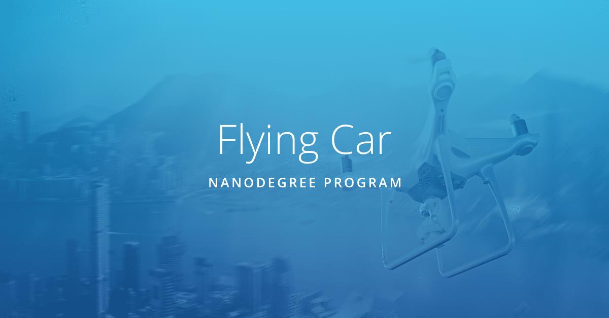 Flying Car Nanodegree program - Udacity