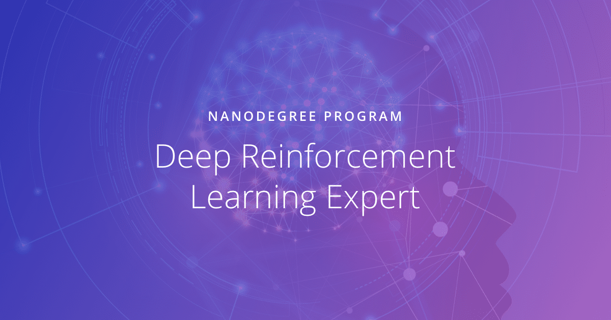 Udacity - Deep Reinforcement Learning Nanodegree Program