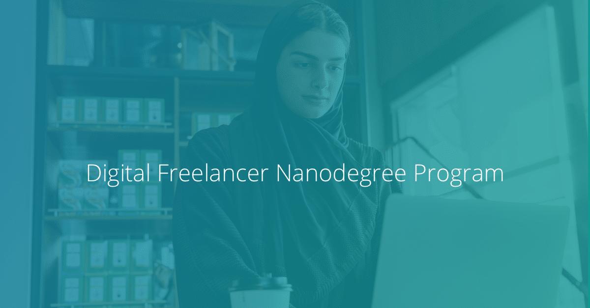 The new Digital Freelancer Nanodegree program launches in MENA!