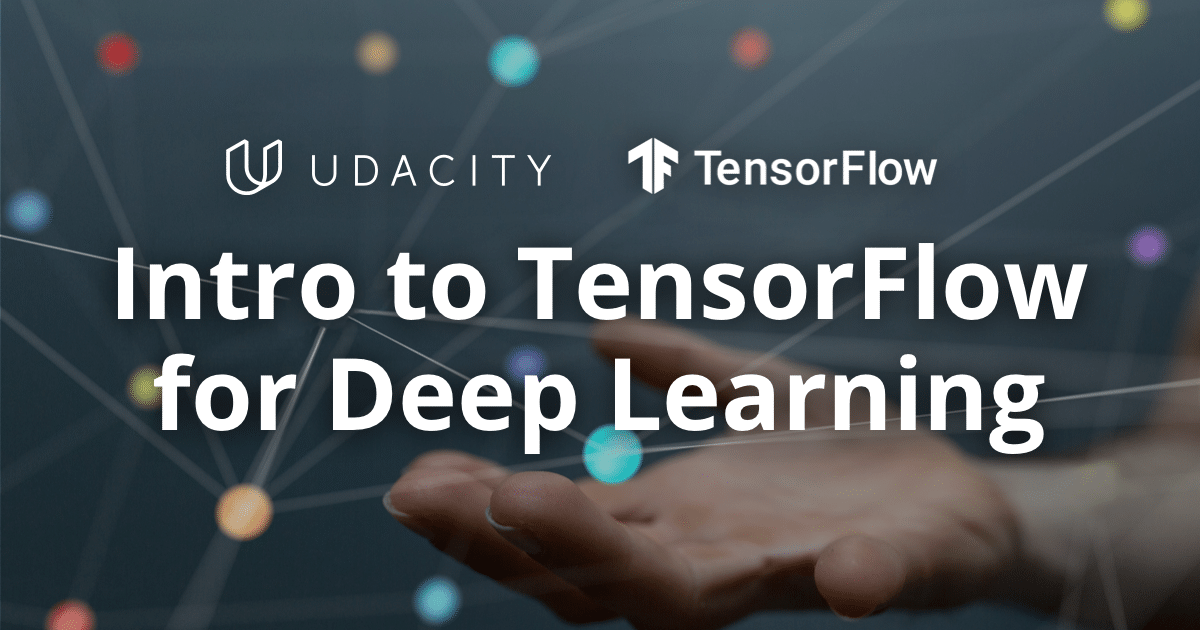 Learn TensorFlow 2 0 to Build Deep Learning Applications | Udacity