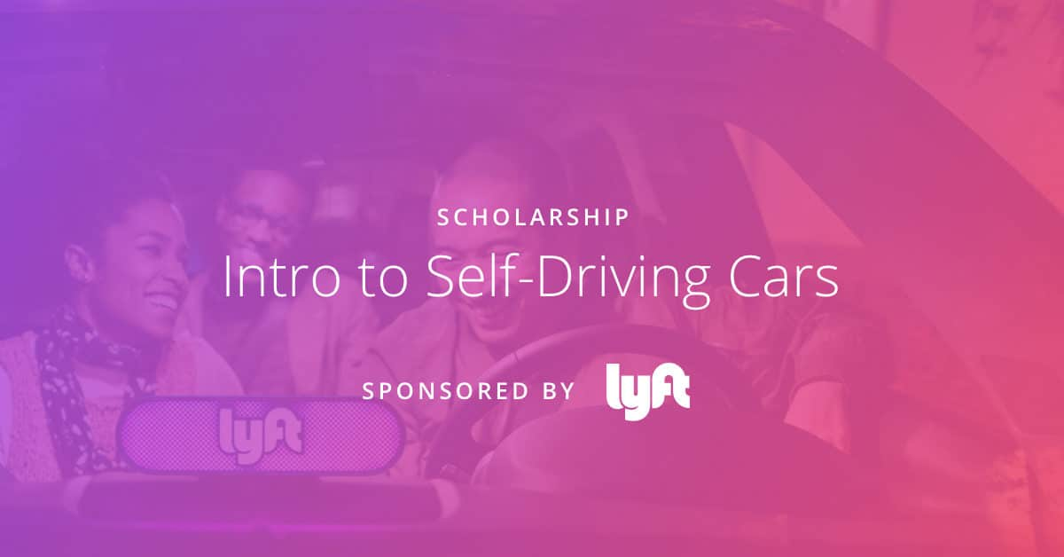 Lyft sponsors scholarship for Udacity's Intro to Self-Driving Cars program