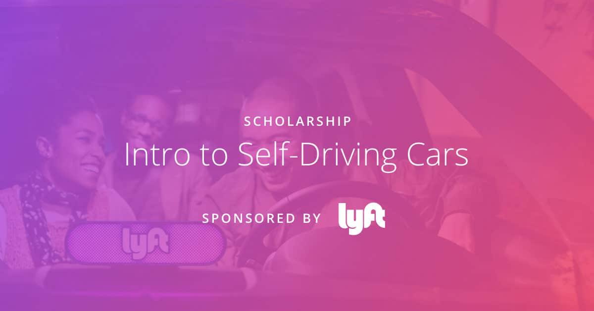 Lyft sponsors scholarship for Udacity's Intro to Self-Driving Cars program