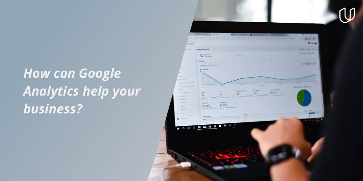 How can Google Analytics help your business?
