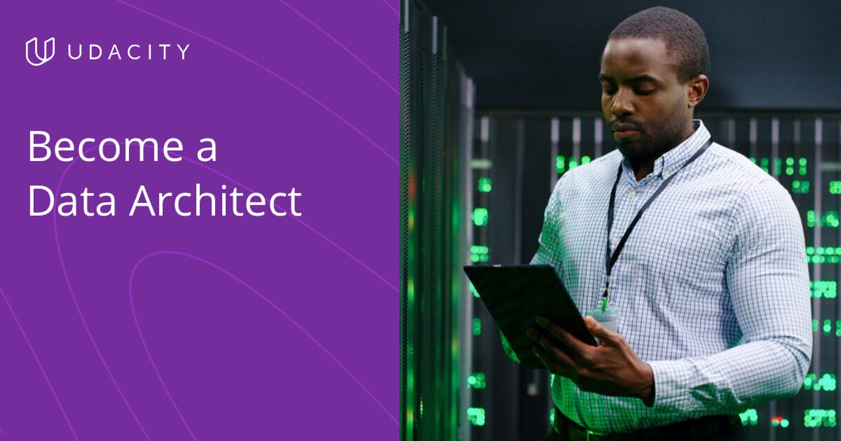 Learn to Create Data Infrastructures with Udacity's Data Architect Nanodegree Program